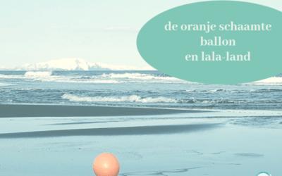 De oranje schaamte-ballon en lala-land